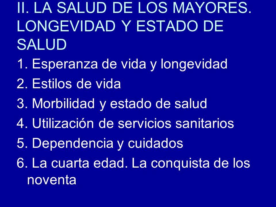 II. LA SALUD DE LOS MAYORES. LONGEVIDAD Y ESTADO DE SALUD