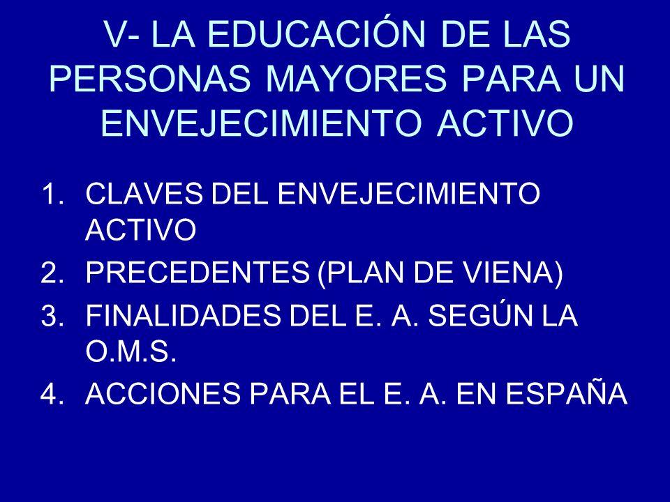 V- LA EDUCACIÓN DE LAS PERSONAS MAYORES PARA UN ENVEJECIMIENTO ACTIVO