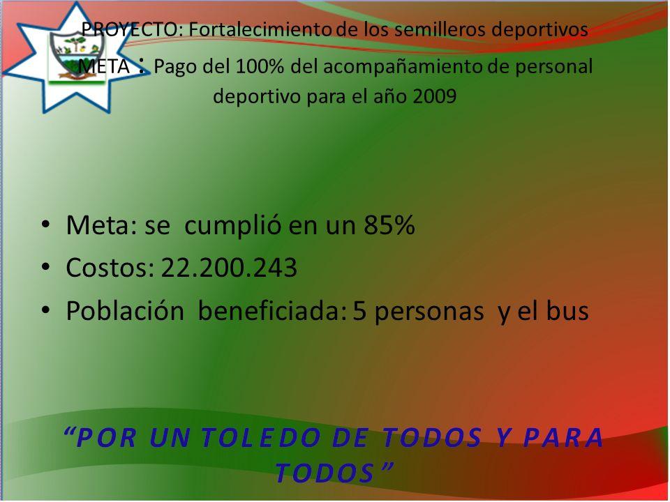 Población beneficiada: 5 personas y el bus