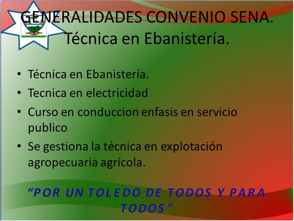 GENERALIDADES CONVENIO SENA. Técnica en Ebanistería.