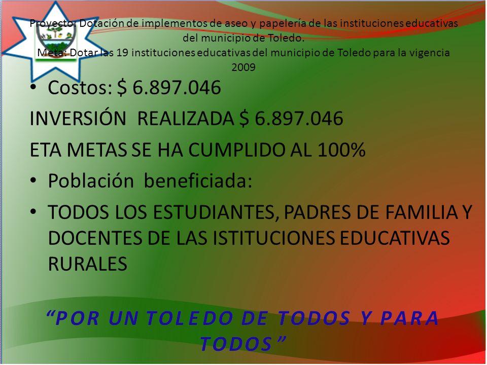 ETA METAS SE HA CUMPLIDO AL 100% Población beneficiada: