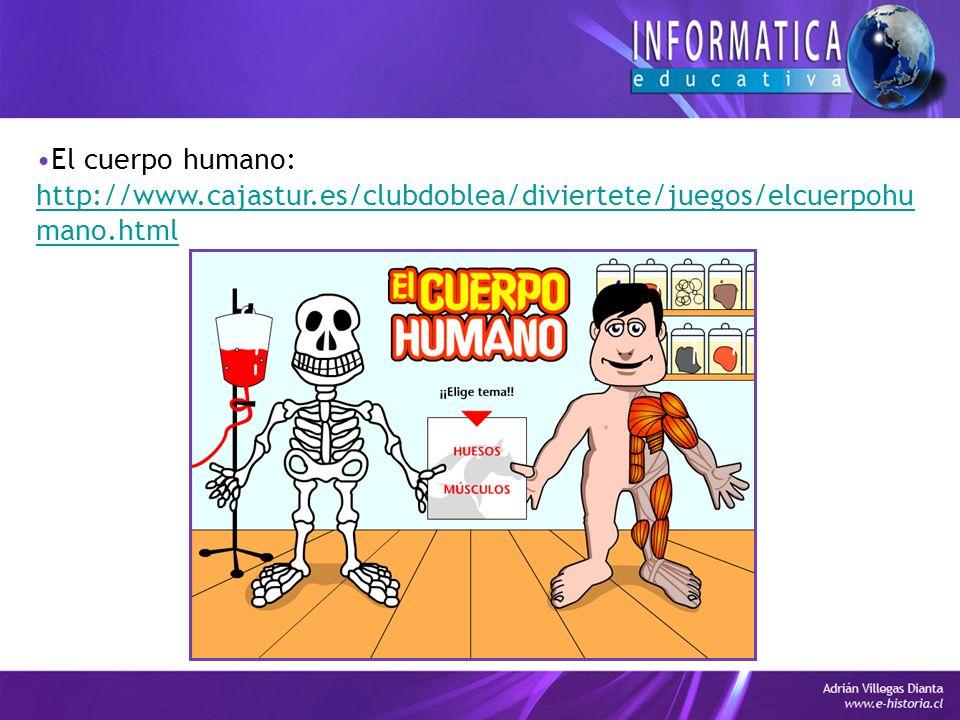 El cuerpo humano: http://www.cajastur.es/clubdoblea/diviertete/juegos/elcuerpohumano.html