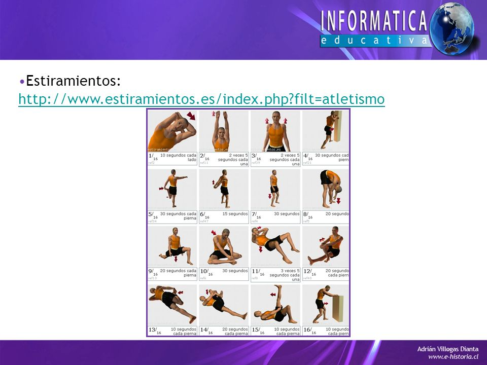 Estiramientos: http://www.estiramientos.es/index.php filt=atletismo
