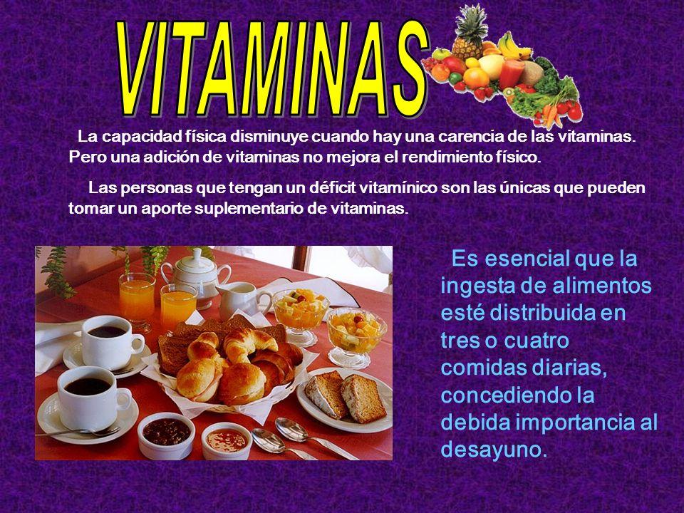 VITAMINAS La capacidad física disminuye cuando hay una carencia de las vitaminas. Pero una adición de vitaminas no mejora el rendimiento físico.