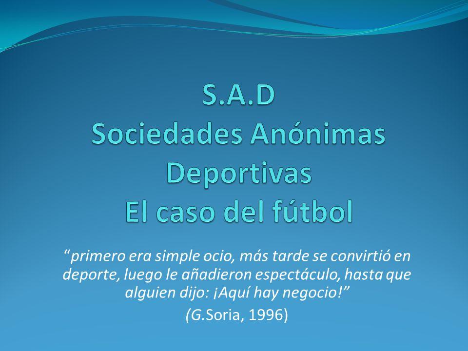 S.A.D Sociedades Anónimas Deportivas El caso del fútbol