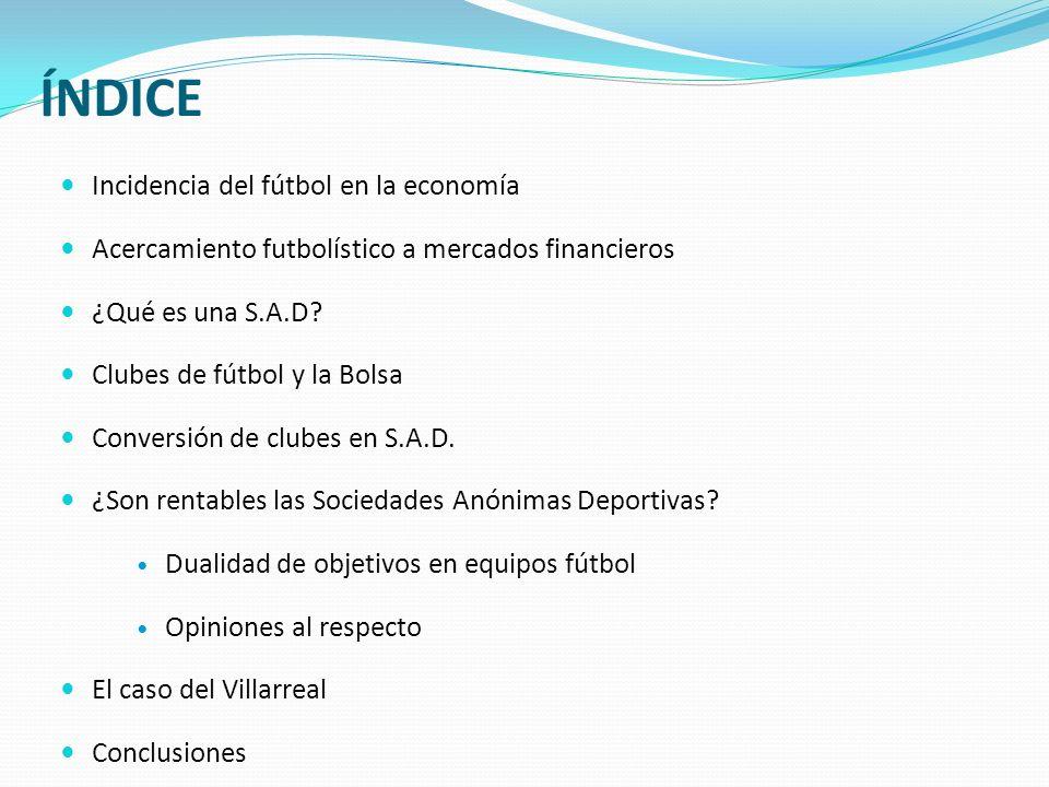 ÍNDICE Incidencia del fútbol en la economía