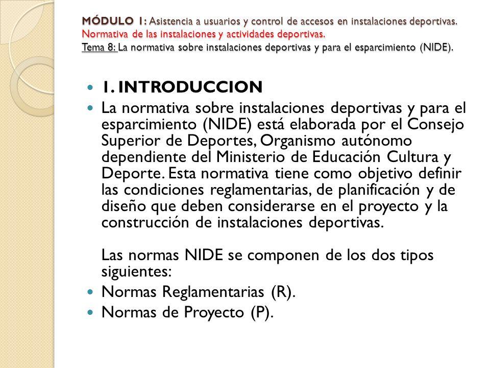 Normas Reglamentarias (R). Normas de Proyecto (P).