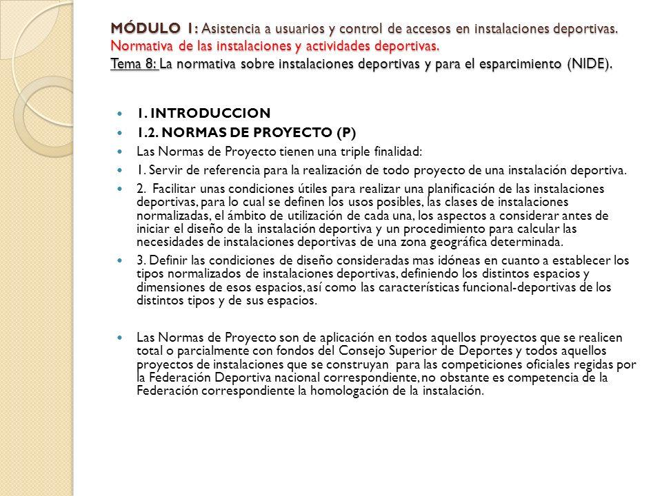 MÓDULO 1: Asistencia a usuarios y control de accesos en instalaciones deportivas. Normativa de las instalaciones y actividades deportivas. Tema 8: La normativa sobre instalaciones deportivas y para el esparcimiento (NIDE).