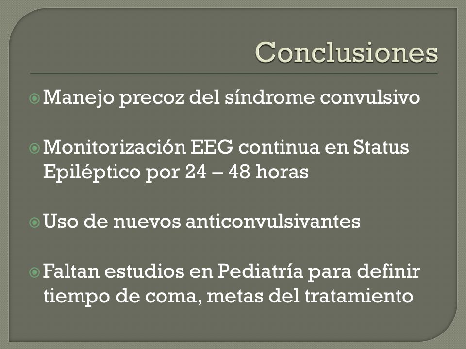 Conclusiones Manejo precoz del síndrome convulsivo