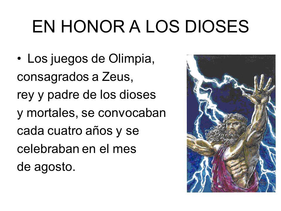 EN HONOR A LOS DIOSES Los juegos de Olimpia, consagrados a Zeus,