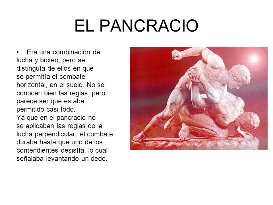 EL PANCRACIO Era una combinación de lucha y boxeo, pero se