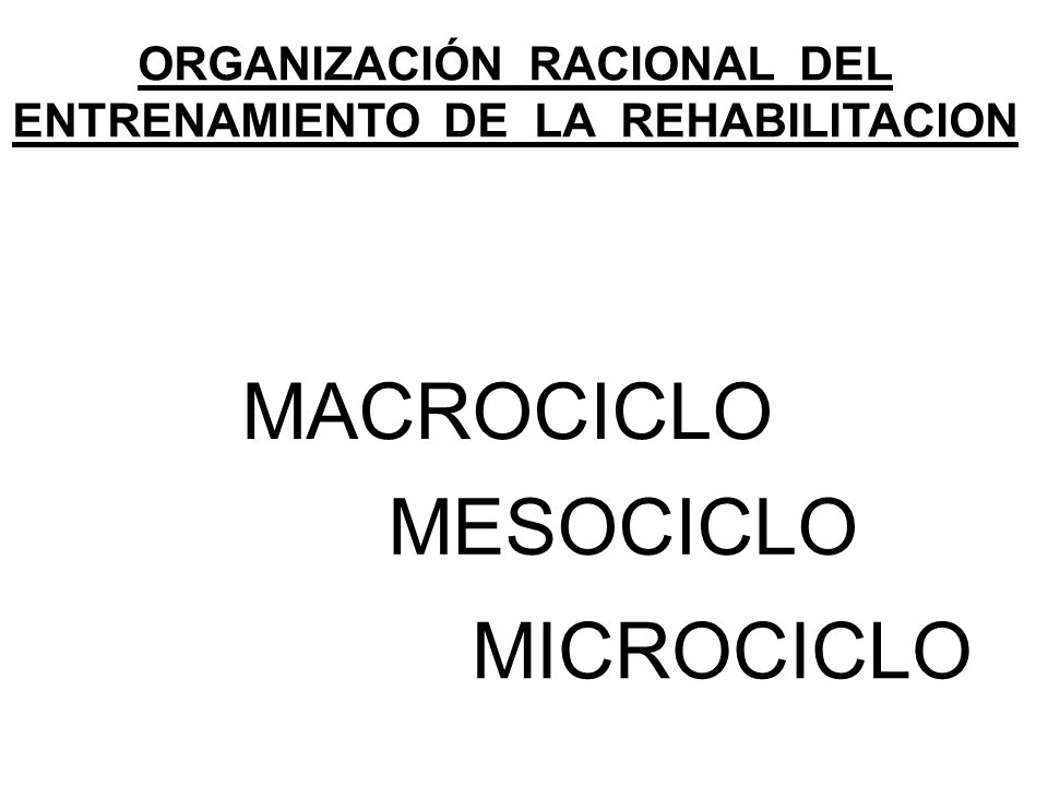 ORGANIZACIÓN RACIONAL DEL ENTRENAMIENTO DE LA REHABILITACION