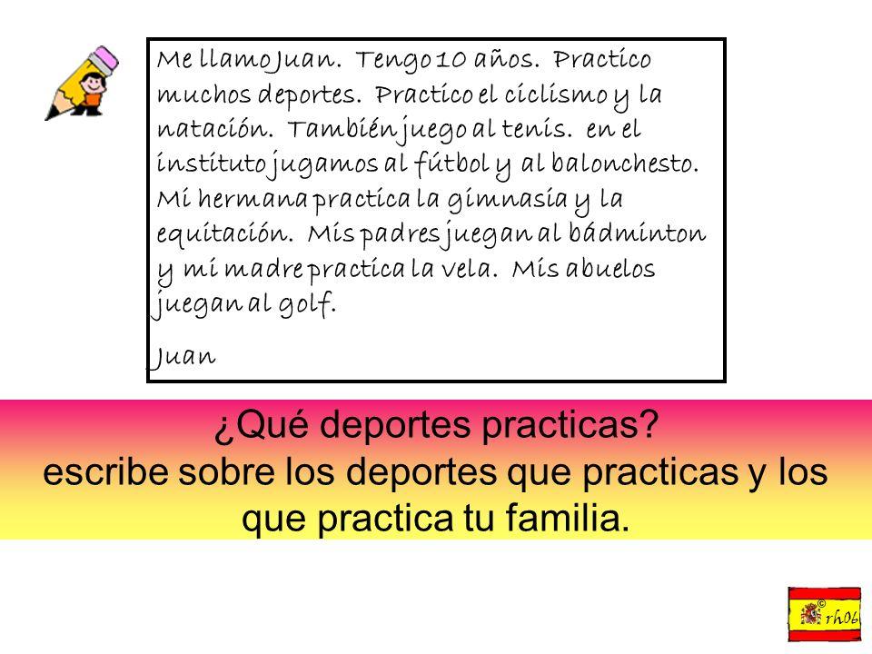 Me llamo Juan. Tengo 10 años. Practico muchos deportes