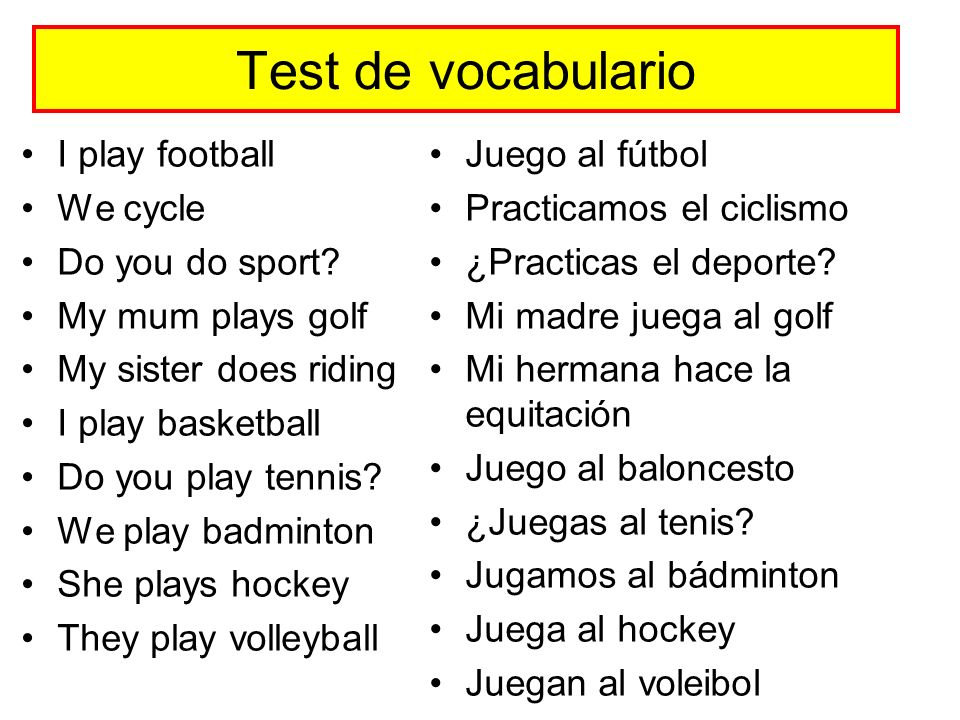 Test de vocabulario I play football We cycle Do you do sport