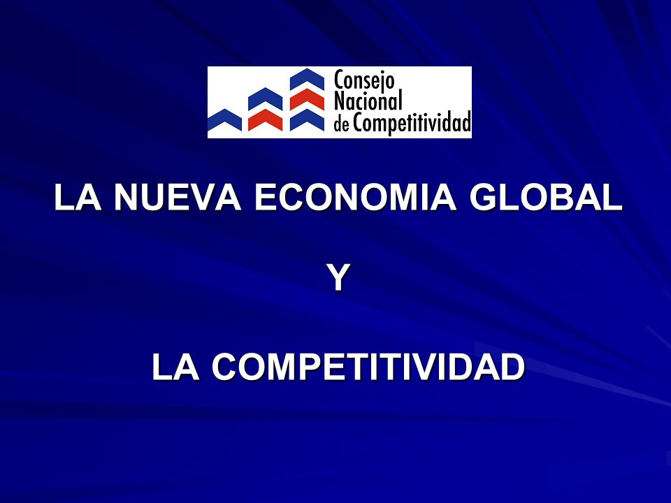 LA NUEVA ECONOMIA GLOBAL Y LA COMPETITIVIDAD