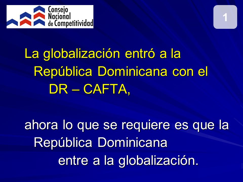 La globalización entró a la República Dominicana con el DR – CAFTA,