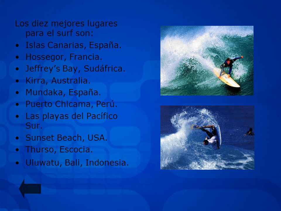 Los diez mejores lugares para el surf son: