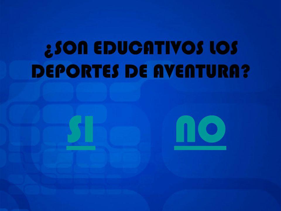 ¿SON EDUCATIVOS LOS DEPORTES DE AVENTURA