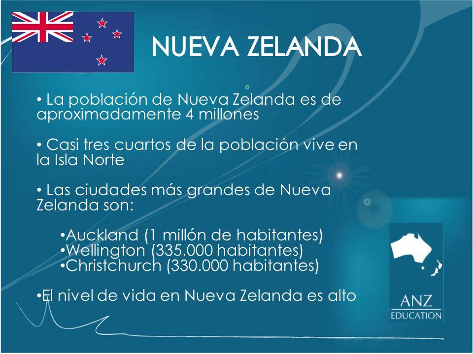 NUEVA ZELANDA La población de Nueva Zelanda es de aproximadamente 4 millones. Casi tres cuartos de la población vive en la Isla Norte.