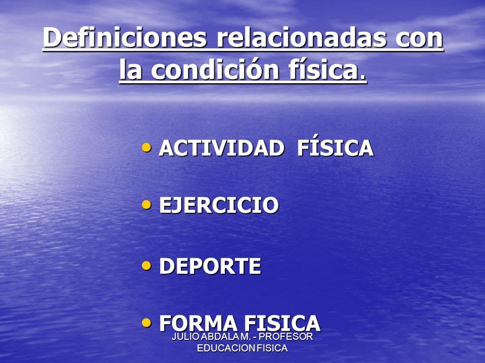 Definiciones relacionadas con la condición física.