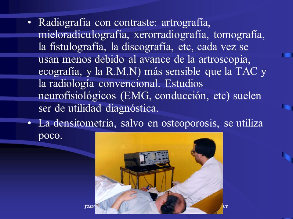La densitometria, salvo en osteoporosis, se utiliza poco.