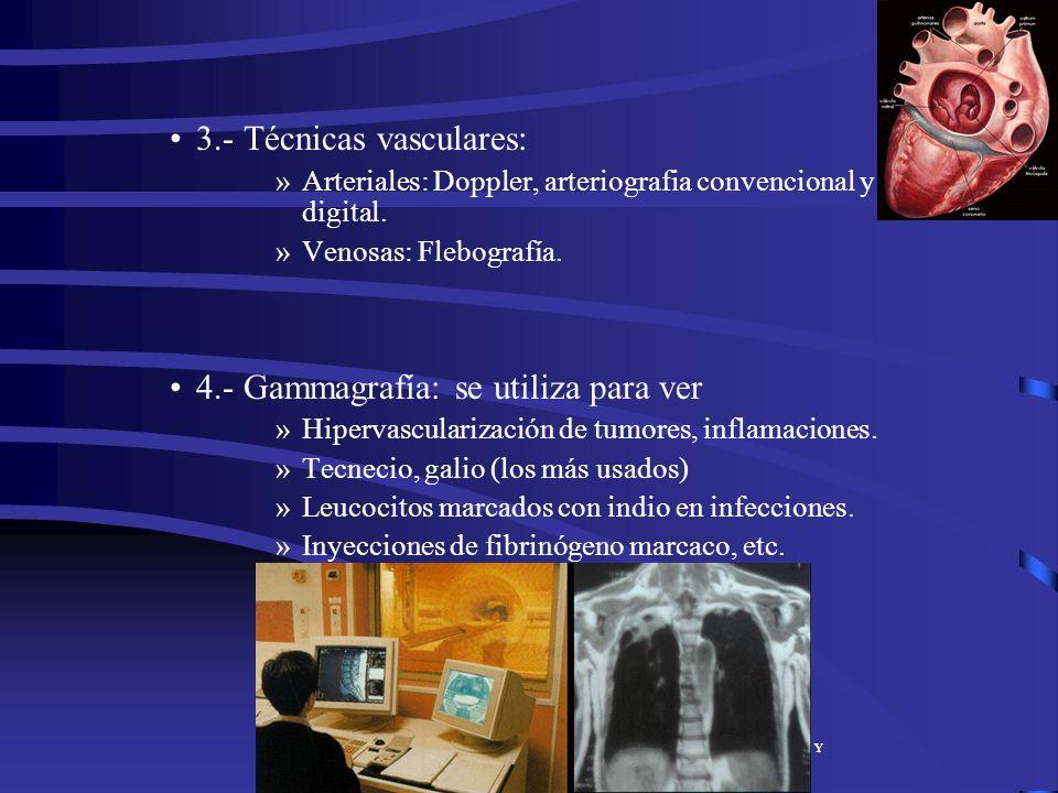 3.- Técnicas vasculares: