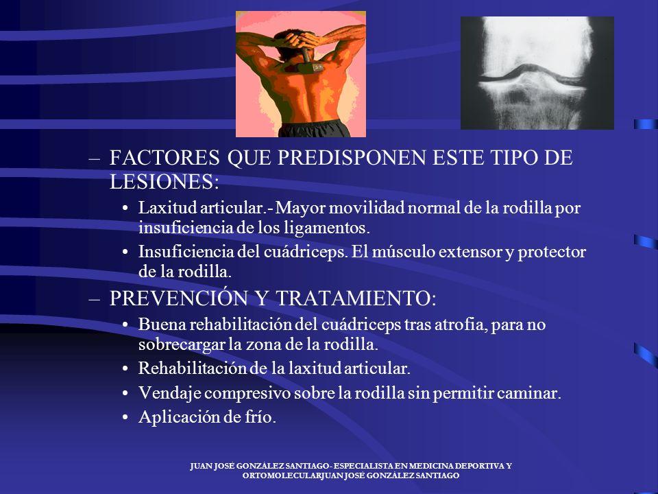 FACTORES QUE PREDISPONEN ESTE TIPO DE LESIONES: