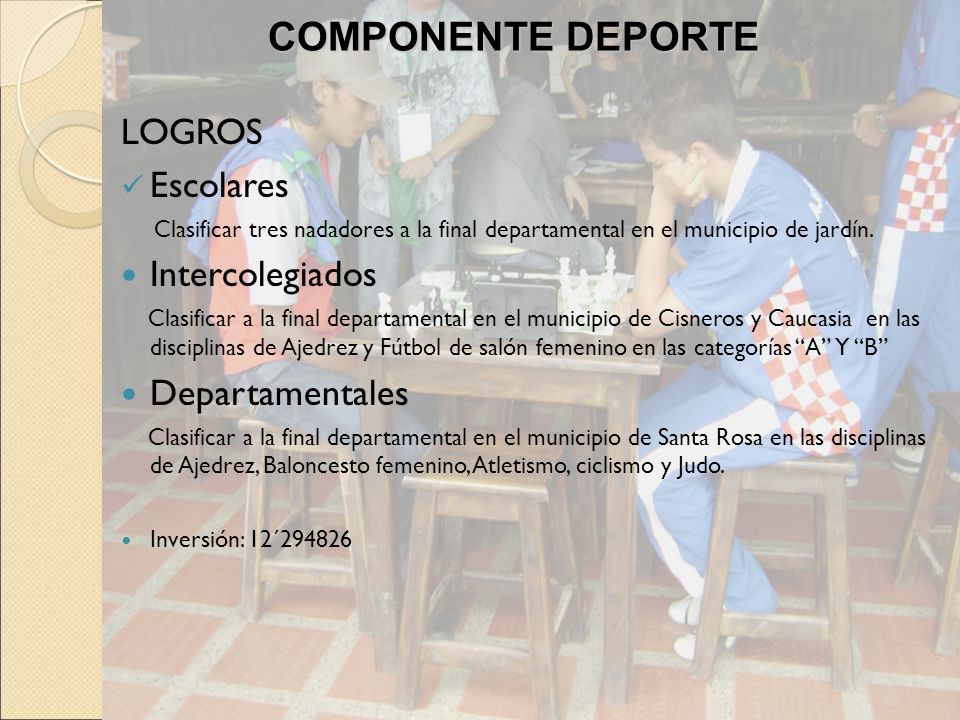 COMPONENTE DEPORTE LOGROS Escolares Intercolegiados Departamentales