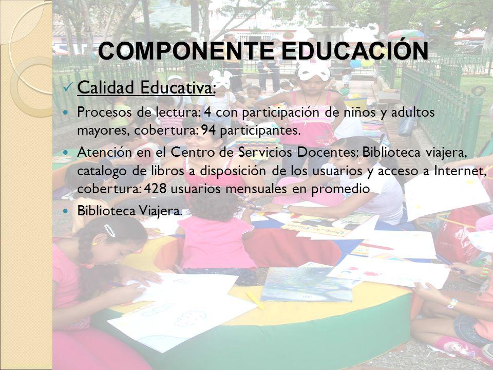 COMPONENTE EDUCACIÓN Calidad Educativa: