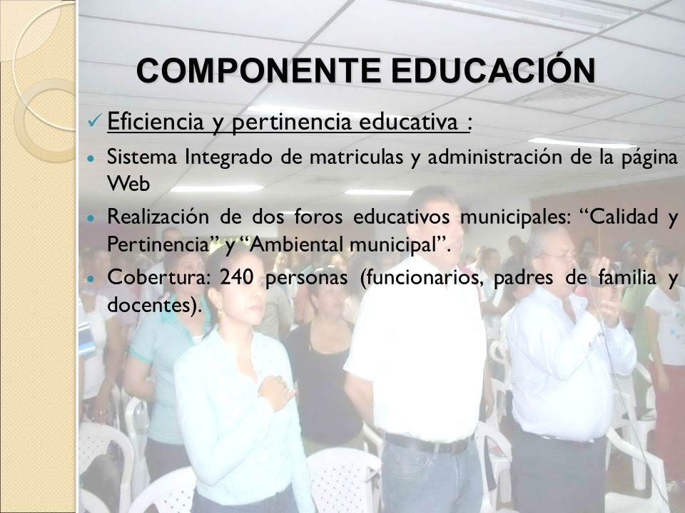 COMPONENTE EDUCACIÓN Eficiencia y pertinencia educativa :