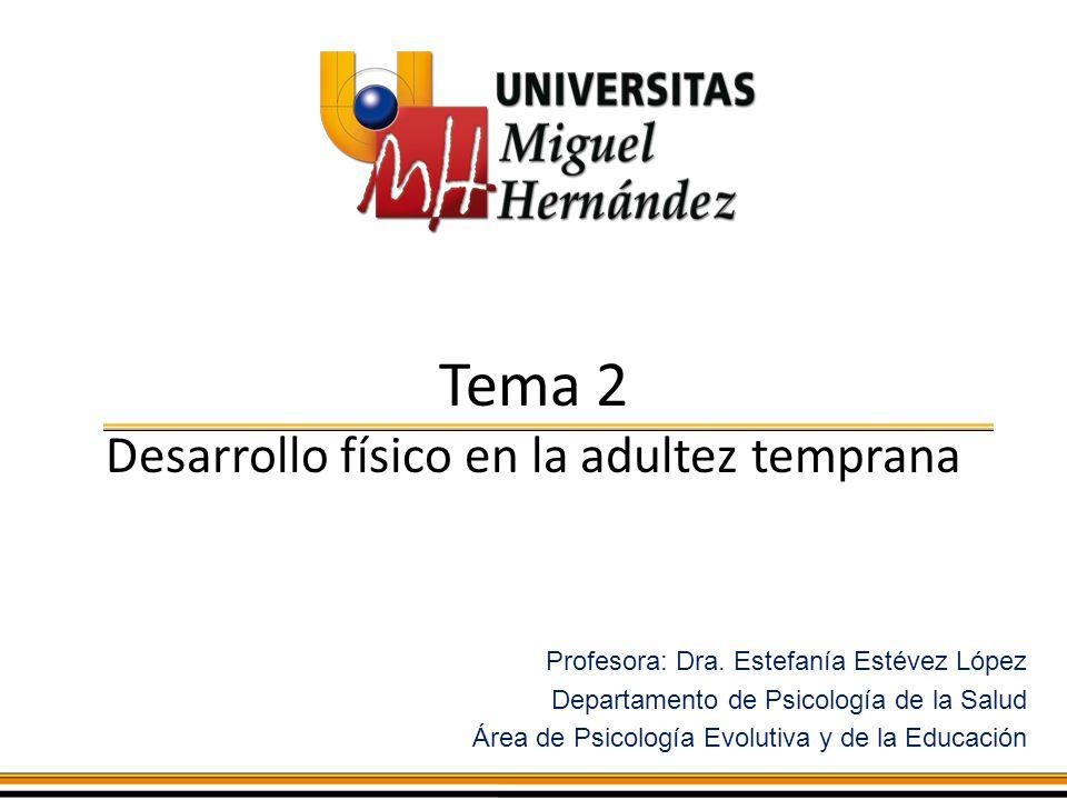 Tema 2 Desarrollo físico en la adultez temprana