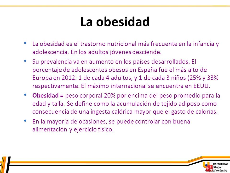 La obesidadLa obesidad es el trastorno nutricional más frecuente en la infancia y adolescencia. En los adultos jóvenes desciende.