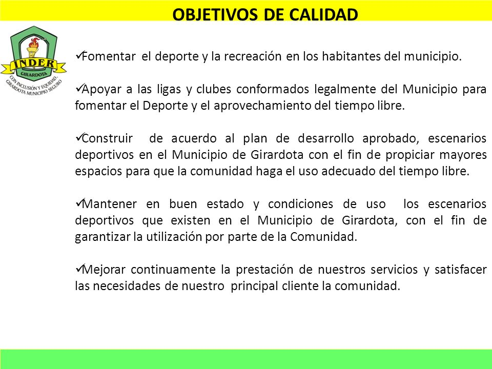 OBJETIVOS DE CALIDAD Fomentar el deporte y la recreación en los habitantes del municipio.