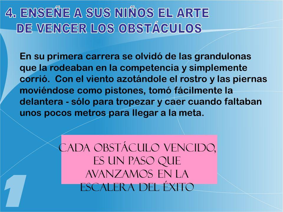 4. ENSEÑE A SUS NIÑOS EL ARTE DE VENCER LOS OBSTÁCULOS