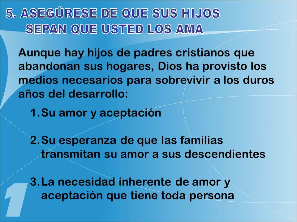 5. ASEGÚRESE DE QUE SUS HIJOS