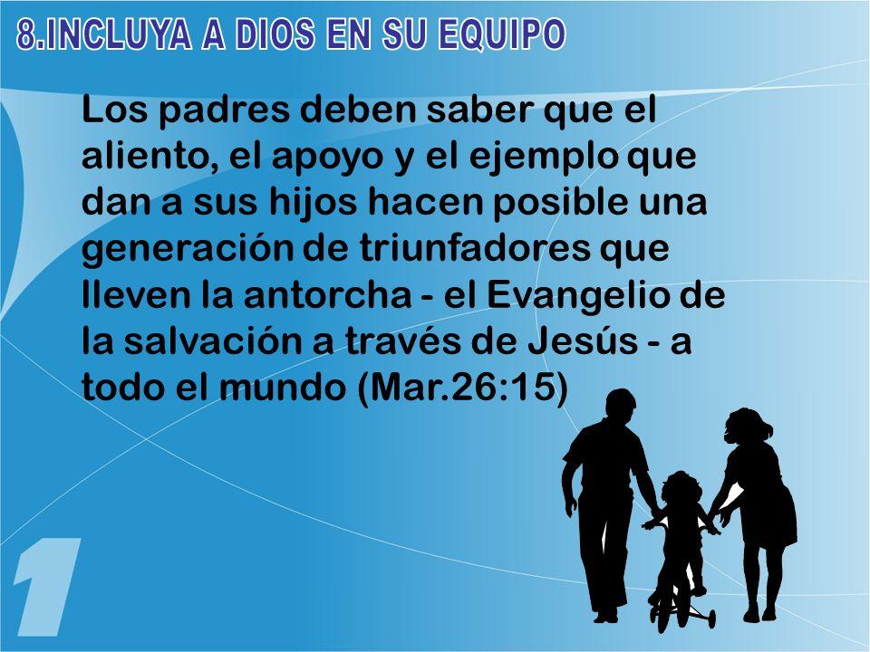 8.INCLUYA A DIOS EN SU EQUIPO
