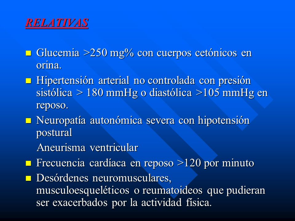 RELATIVAS Glucemia >250 mg% con cuerpos cetónicos en orina.