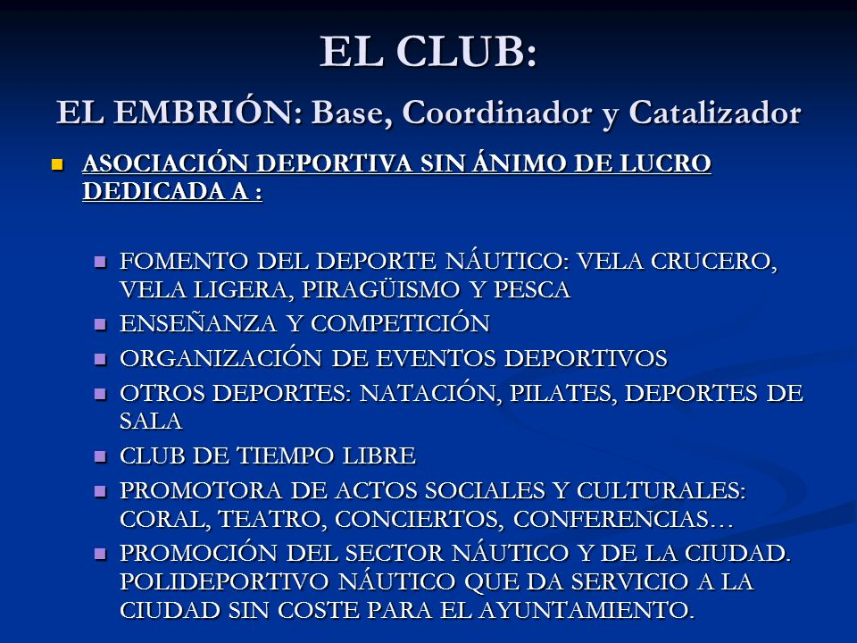 EL CLUB: EL EMBRIÓN: Base, Coordinador y Catalizador