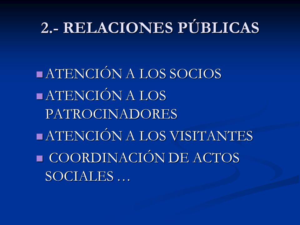 2.- RELACIONES PÚBLICAS ATENCIÓN A LOS SOCIOS
