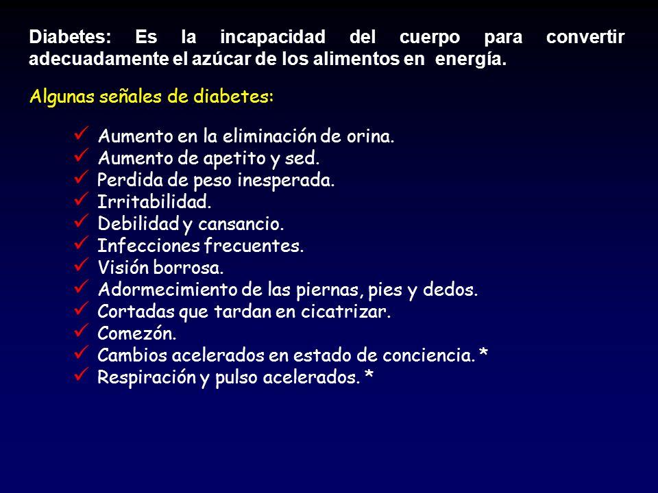 Diabetes: Es la incapacidad del cuerpo para convertir adecuadamente el azúcar de los alimentos en energía.