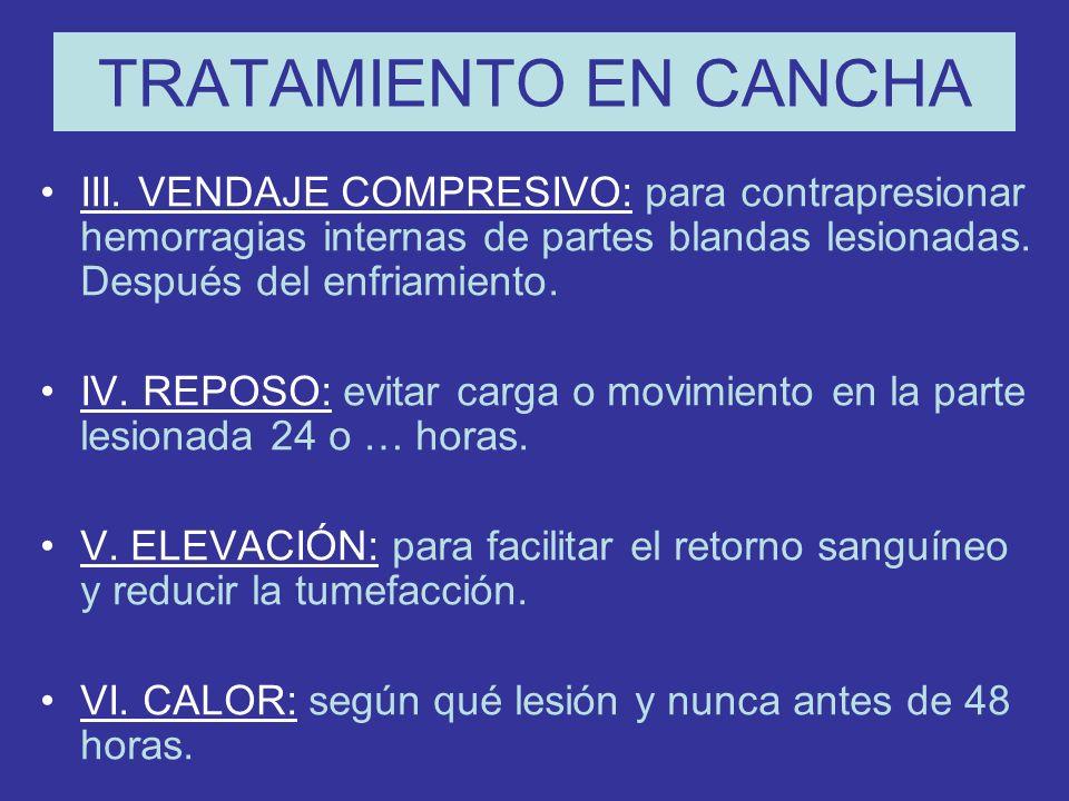 TRATAMIENTO EN CANCHA III. VENDAJE COMPRESIVO: para contrapresionar hemorragias internas de partes blandas lesionadas. Después del enfriamiento.