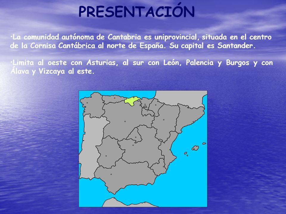 PRESENTACIÓN La comunidad autónoma de Cantabria es uniprovincial, situada en el centro.