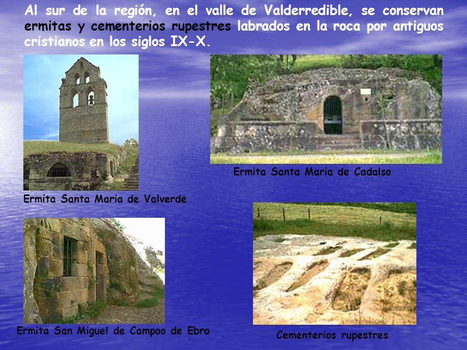 Al sur de la región, en el valle de Valderredible, se conservan ermitas y cementerios rupestres labrados en la roca por antiguos cristianos en los siglos IX-X.