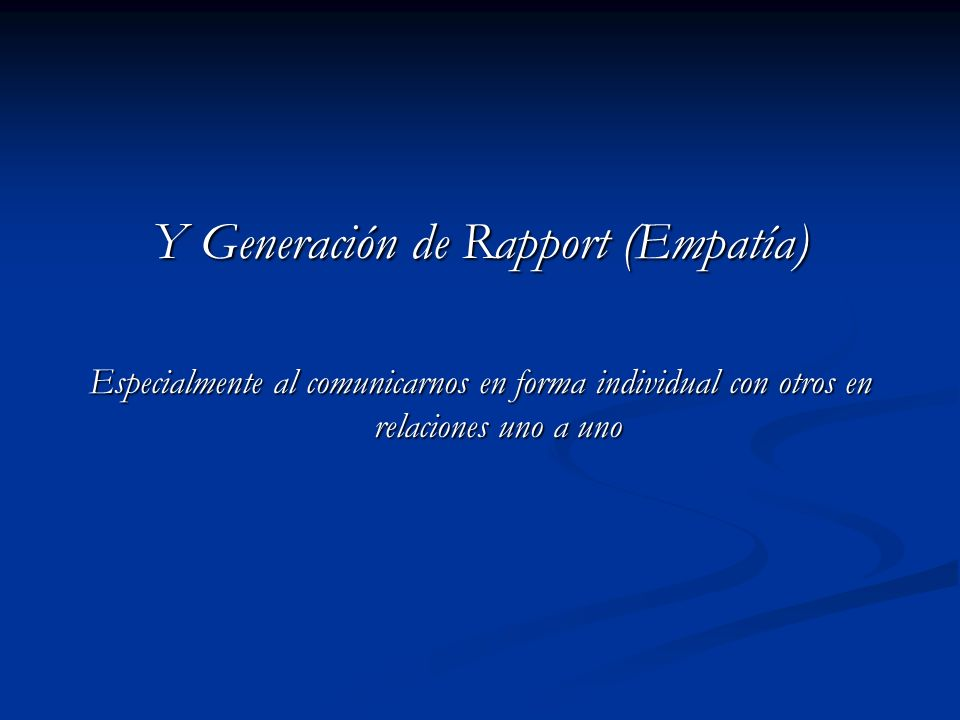 Y Generación de Rapport (Empatía)