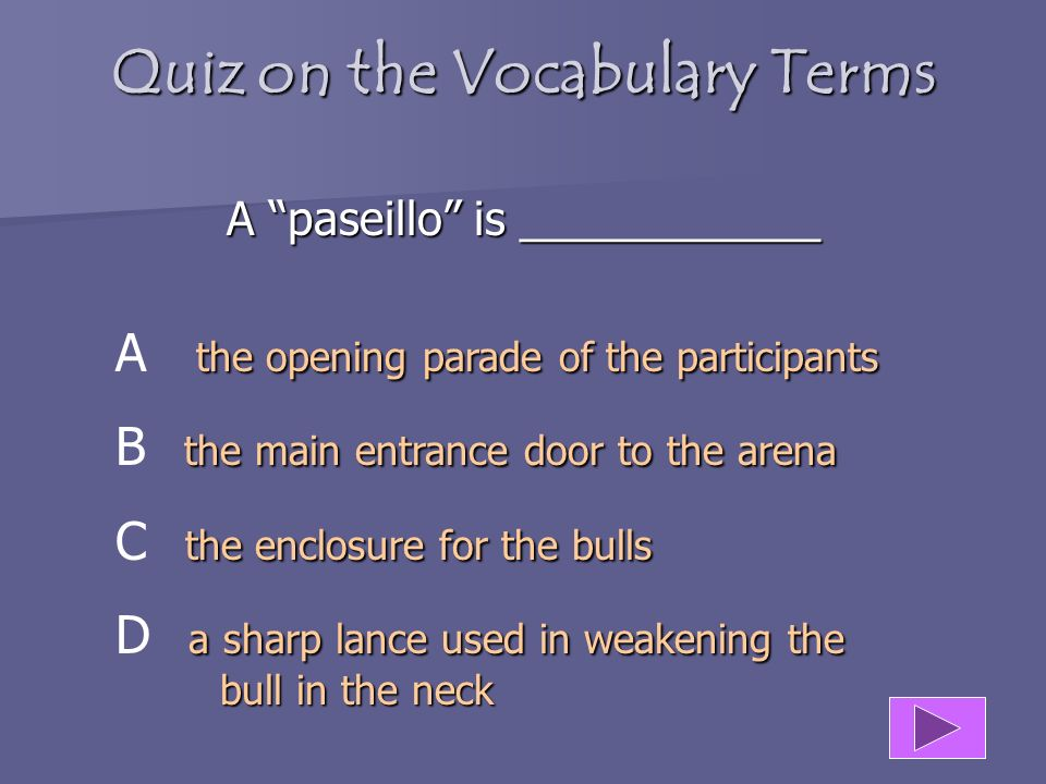 Quiz on the Vocabulary Terms A paseillo is ____________