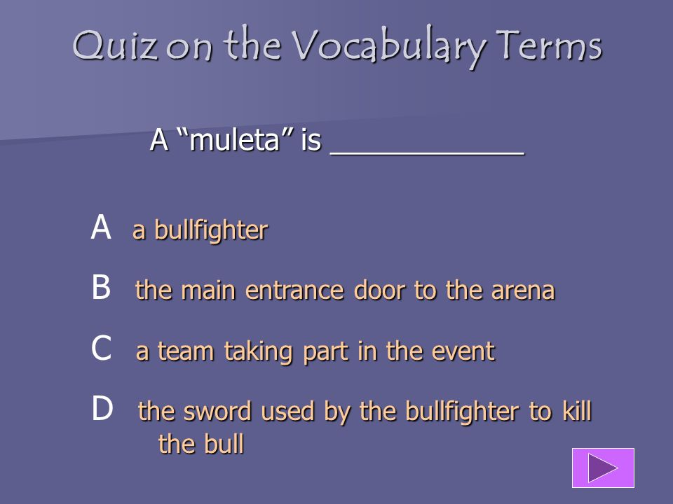 Quiz on the Vocabulary Terms A muleta is ____________