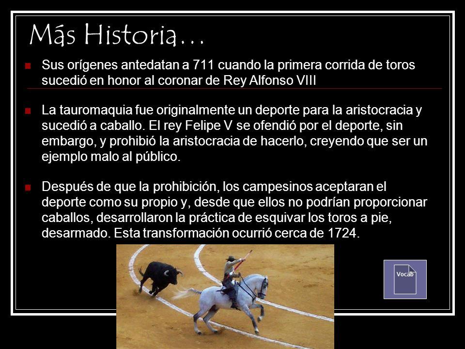 Más Historia… Sus orígenes antedatan a 711 cuando la primera corrida de toros sucedió en honor al coronar de Rey Alfonso VIII.