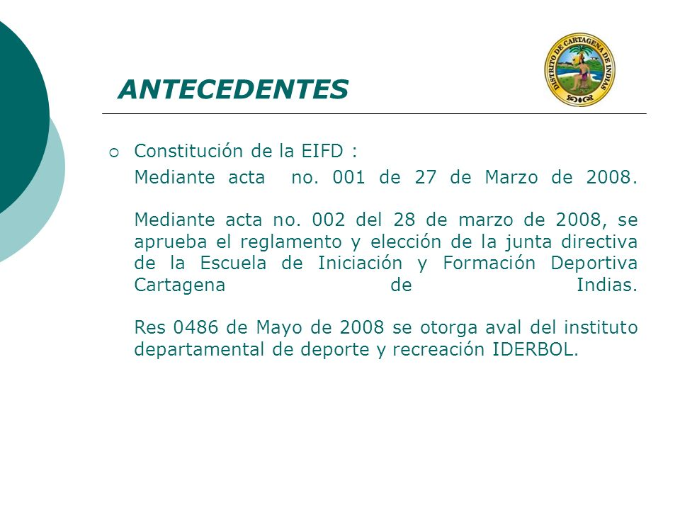 ANTECEDENTES Constitución de la EIFD :