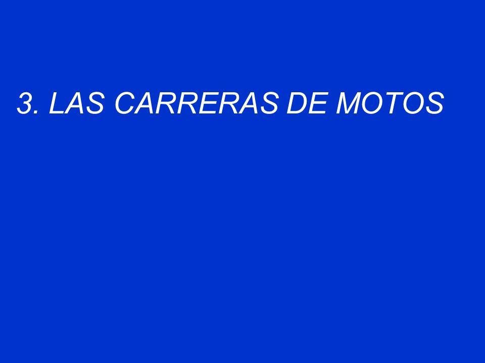 3. LAS CARRERAS DE MOTOS