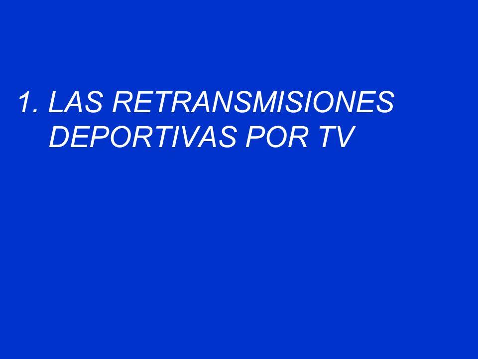 1. LAS RETRANSMISIONES DEPORTIVAS POR TV